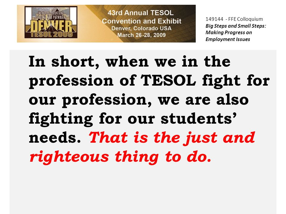 COPTEC In short, when we in the profession of TESOL fight for our profession, we are also fighting for our students' needs.