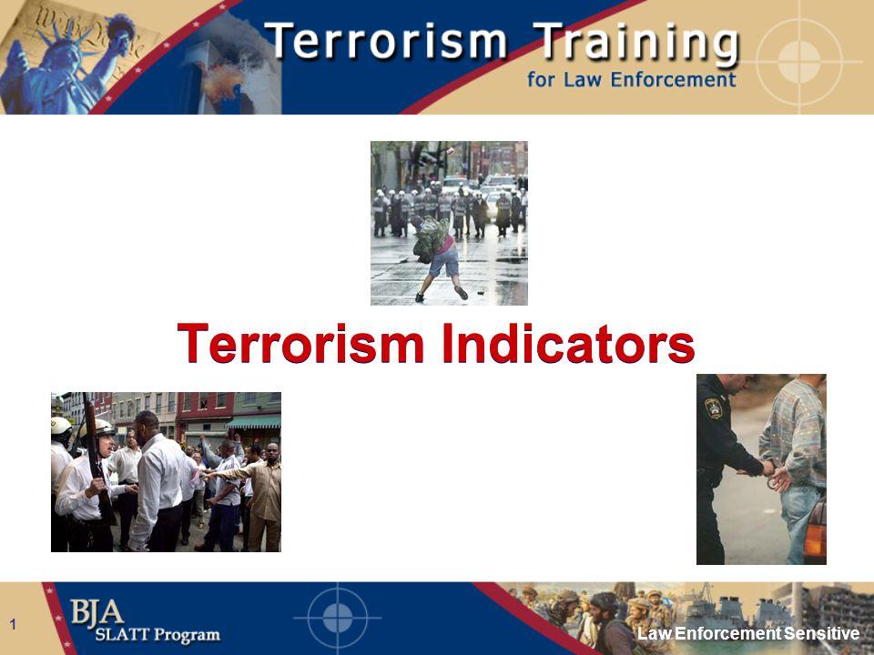 Law Enforcement Sensitive 1 Terrorism Indicators
