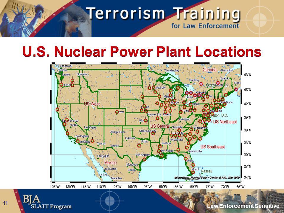 Law Enforcement Sensitive 11 U.S. Nuclear Power Plant Locations