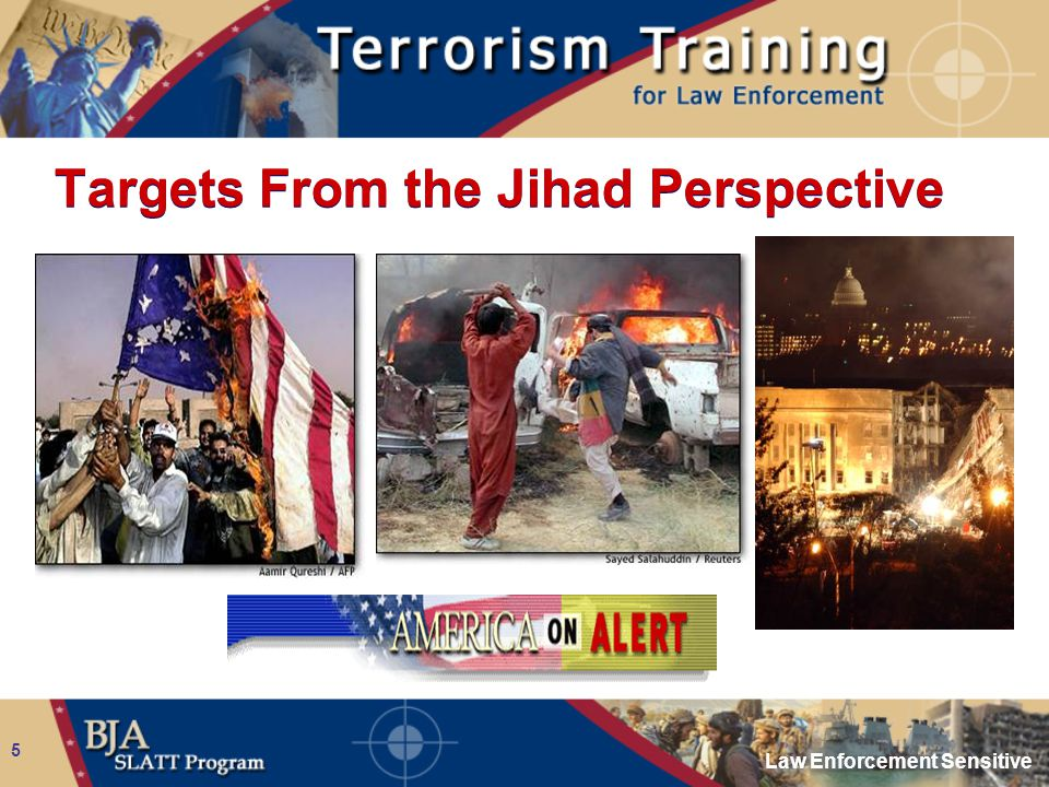 Law Enforcement Sensitive 5 Targets From the Jihad Perspective