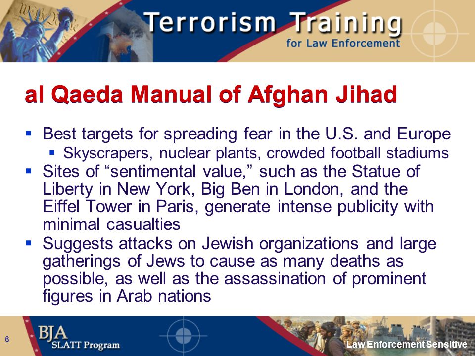 Law Enforcement Sensitive 6 al Qaeda Manual of Afghan Jihad  Best targets for spreading fear in the U.S. and Europe  Skyscrapers, nuclear plants, cr