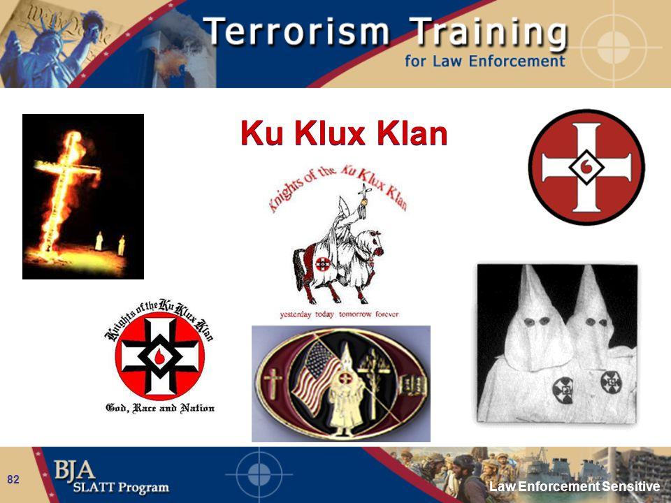 Law Enforcement Sensitive 82 Ku Klux Klan