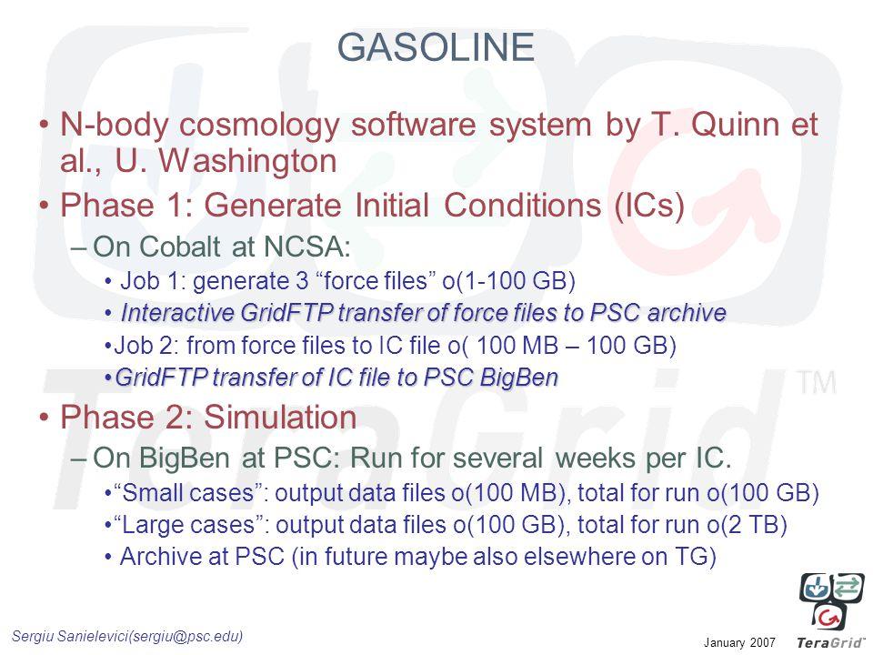 Sergiu Sanielevici(sergiu@psc.edu) January 2007 GASOLINE N-body cosmology software system by T.