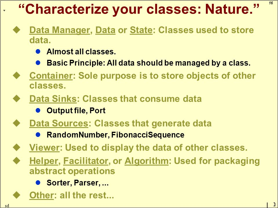 16 ָ נן sd Characterize your classes: Nature. uData Manager, Data or State: Classes used to store data.