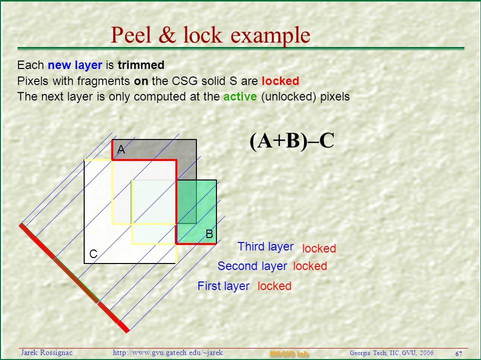 67 Georgia Tech, IIC, GVU, 2006 MAGIC Lab http://www.gvu.gatech.edu/~jarekJarek Rossignac A C B First layerlocked Second layer locked Peel & lock exam