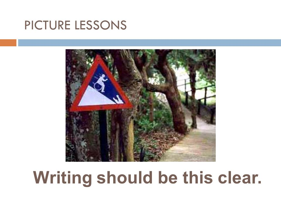 Writing should be this clear. PICTURE LESSONS