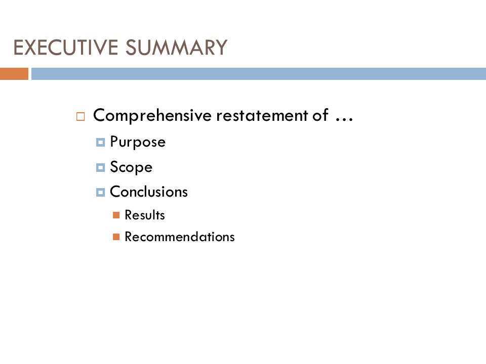 EXECUTIVE SUMMARY  Comprehensive restatement of …  Purpose  Scope  Conclusions Results Recommendations