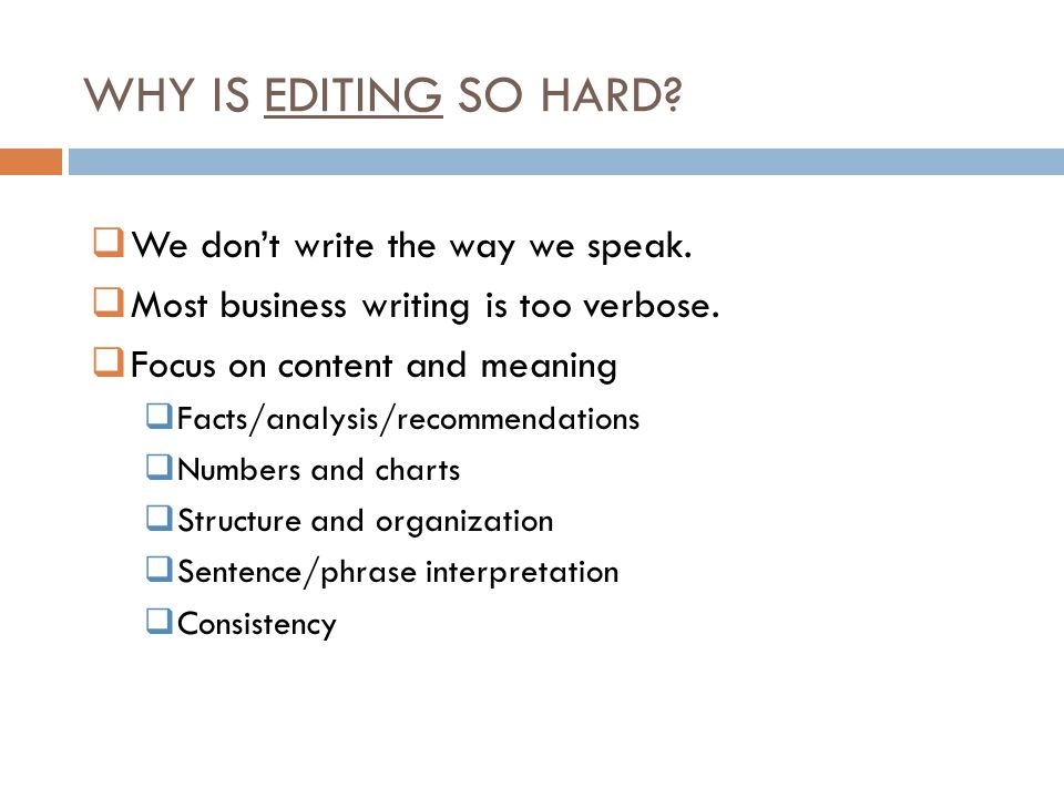 WHY IS EDITING SO HARD.  We don't write the way we speak.