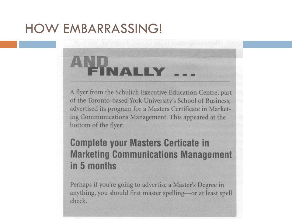 HOW EMBARRASSING!