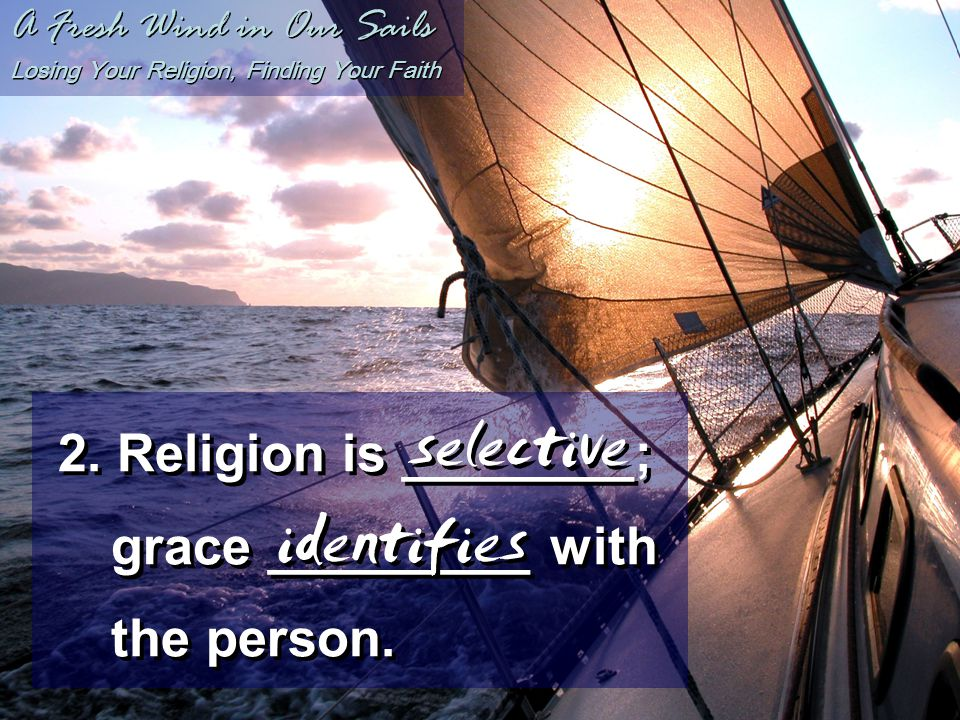 A Fresh Wind in Our Sails Losing Your Religion, Finding Your Faith 3.