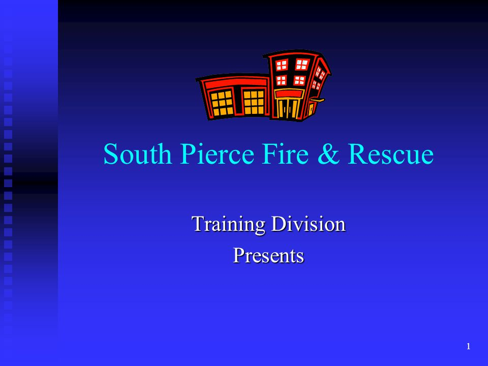1 South Pierce Fire & Rescue Training Division Presents