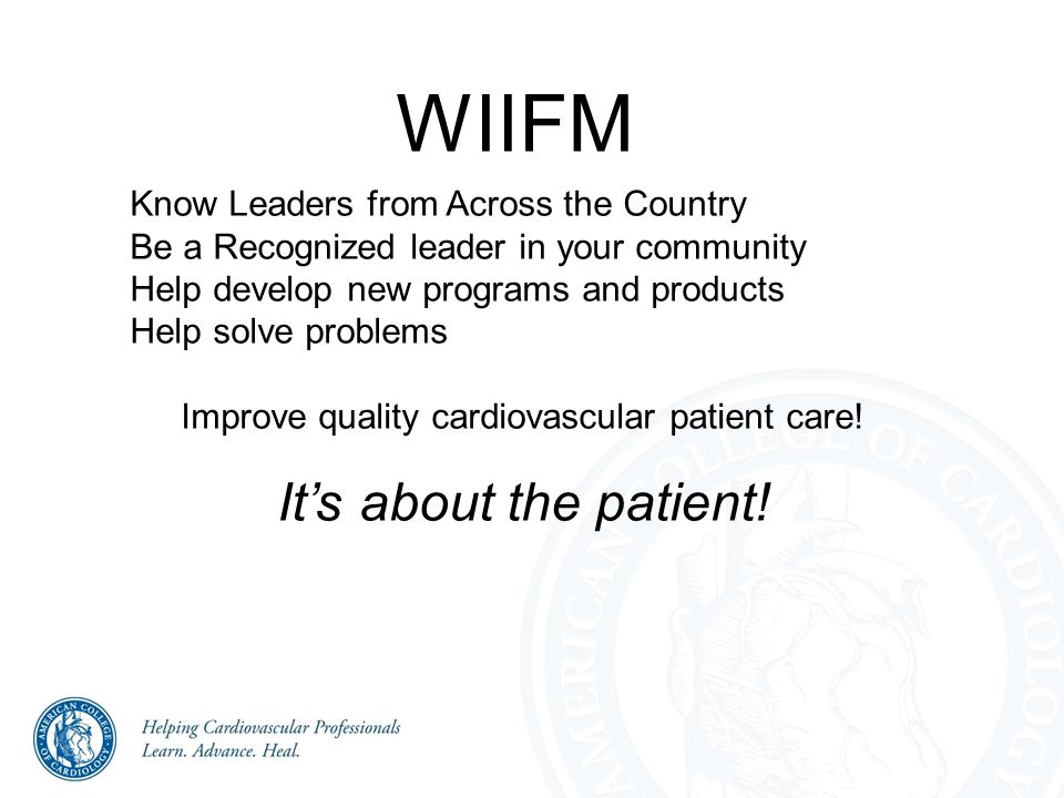 WIIFM Know Leaders from Across the Country Be a Recognized leader in your community Help develop new programs and products Help solve problems Improve