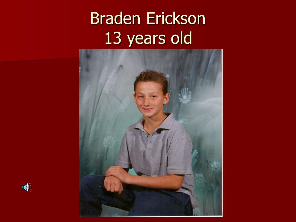 Braden Erickson 13 years old