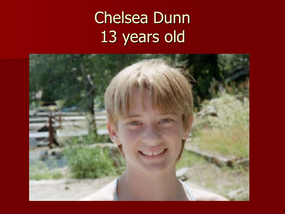 Chelsea Dunn 13 years old