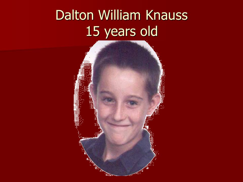 Dalton William Knauss 15 years old