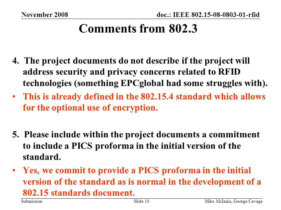 doc.: IEEE 802.15-08-0803-01-rfid Submission November 2008 Mike McInnis, George CavageSlide 10 Comments from 802.3 4.
