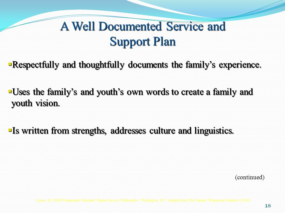 18 A Well Documented Service and Support Plan  Respectfully and thoughtfully documents the family's experience.