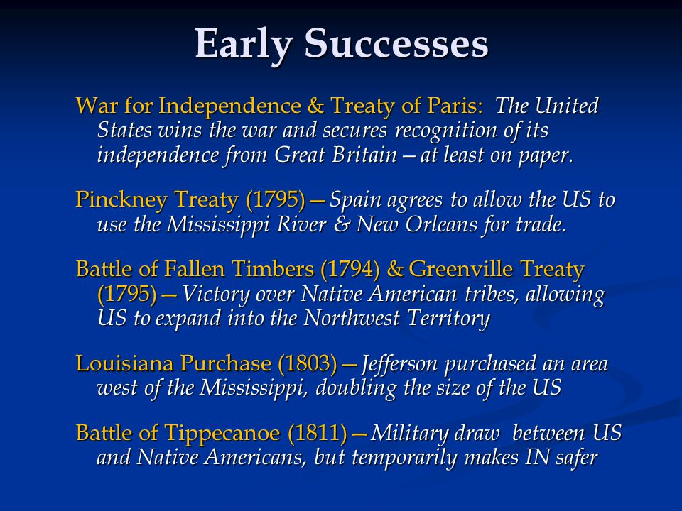 Early Failures Jay's Treaty— got some concessions from Britain regarding forts in the NW Territory, but left the problem of impressment = British seizing US ships and sailors on the Atlantic, claiming them as British (ex: Chesapeake Affair) XYZ Affair— US diplomats sent to France were treated with very little respect Barbary War 1800-05— Pirates continuously seized American ships, demanding ransom War between England & France prevents American overseas trade.