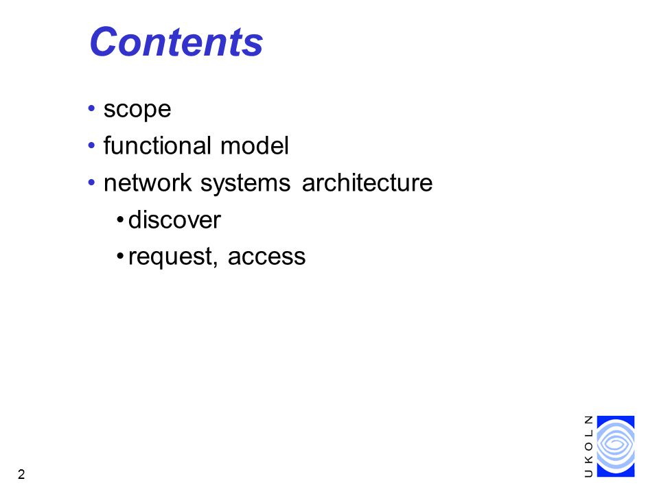 2 Contents scope functional model network systems architecture discover request, access