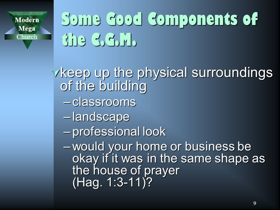 Modern Mega Church 9 Some Good Components of the C.G.M.