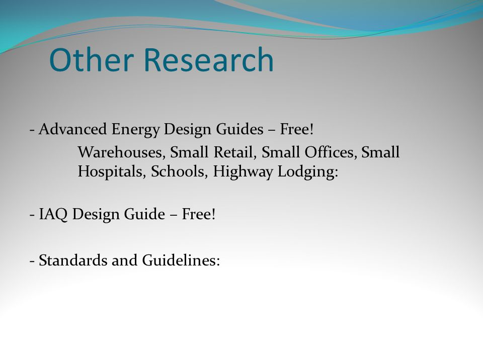 Other Research - Advanced Energy Design Guides – Free! Warehouses, Small Retail, Small Offices, Small Hospitals, Schools, Highway Lodging: - IAQ Desig