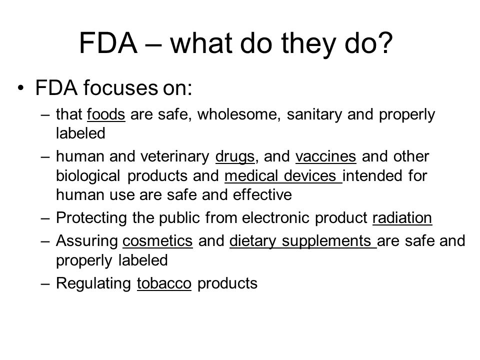 FDA – what do they do.