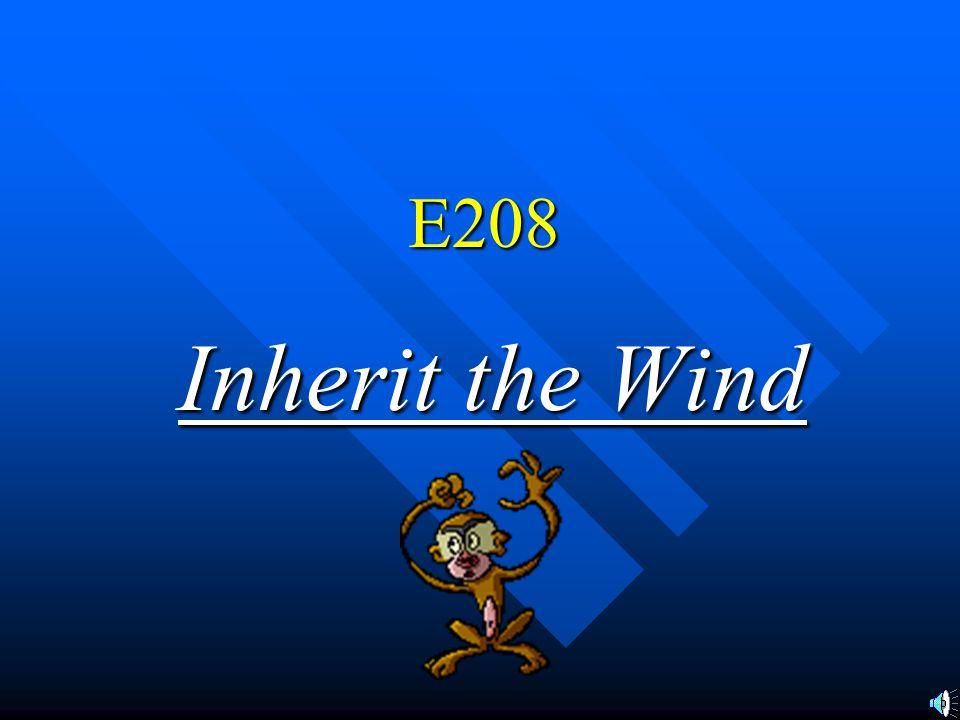 E208 Inherit the Wind