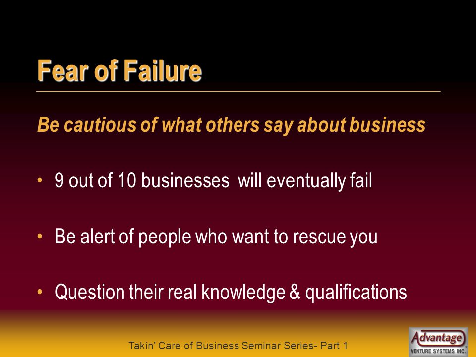 Takin' Care of Business Seminar Series- Part 1 Elements for Successful Entrepreneur Fear of Failure Positive Beliefs Making Decisions Focus Goal Setti