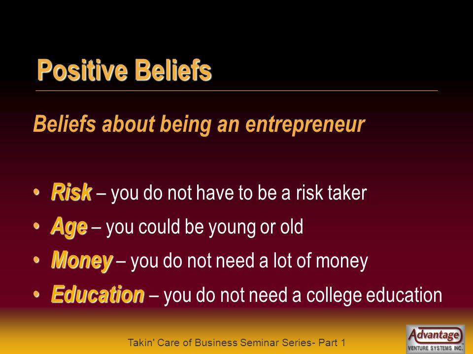 Takin Care of Business Seminar Series- Part 1 Even a mistake may turn out to be the one thing necessary to a worthwhile achievement. - Henry Ford Fear of Failure In his first 3 years in the automobile business, Henry Ford went bankrupt twice