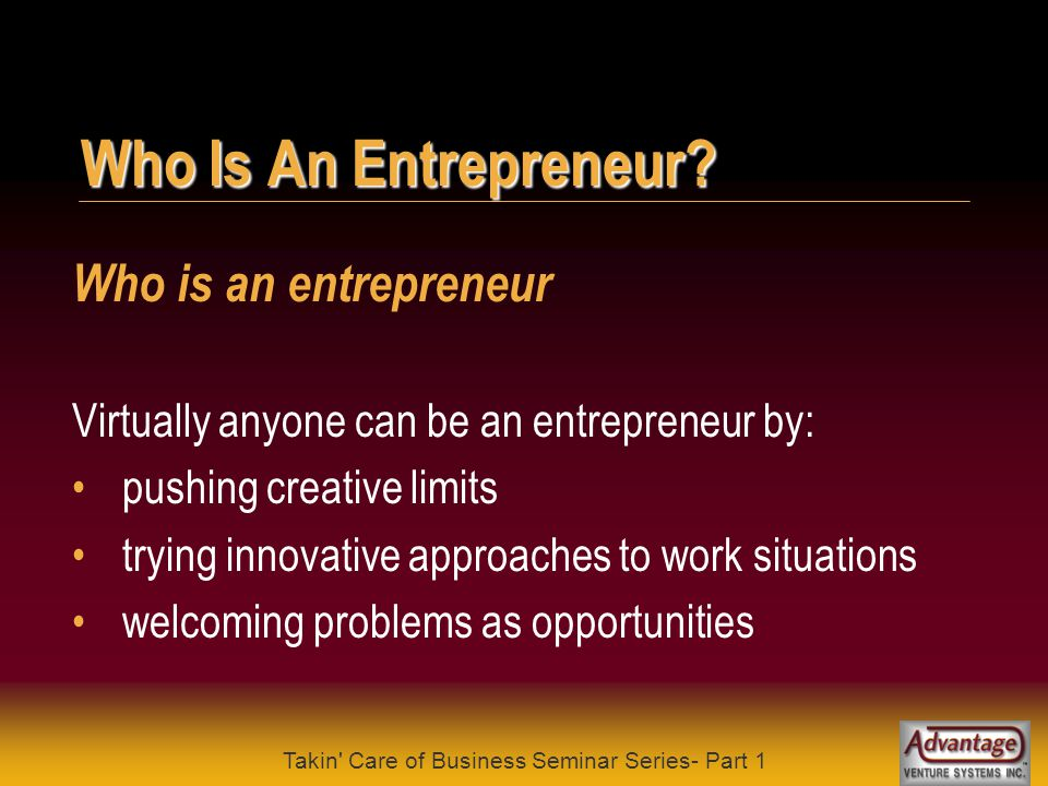 Takin Care of Business Seminar Series- Part 1 Are You An Entrepreneur.