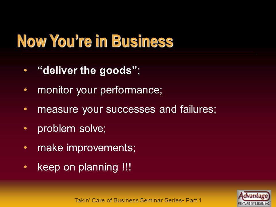 Takin Care of Business Seminar Series- Part 1 Developing Your Business Plan the business plan is a written document; it has a typical layout.