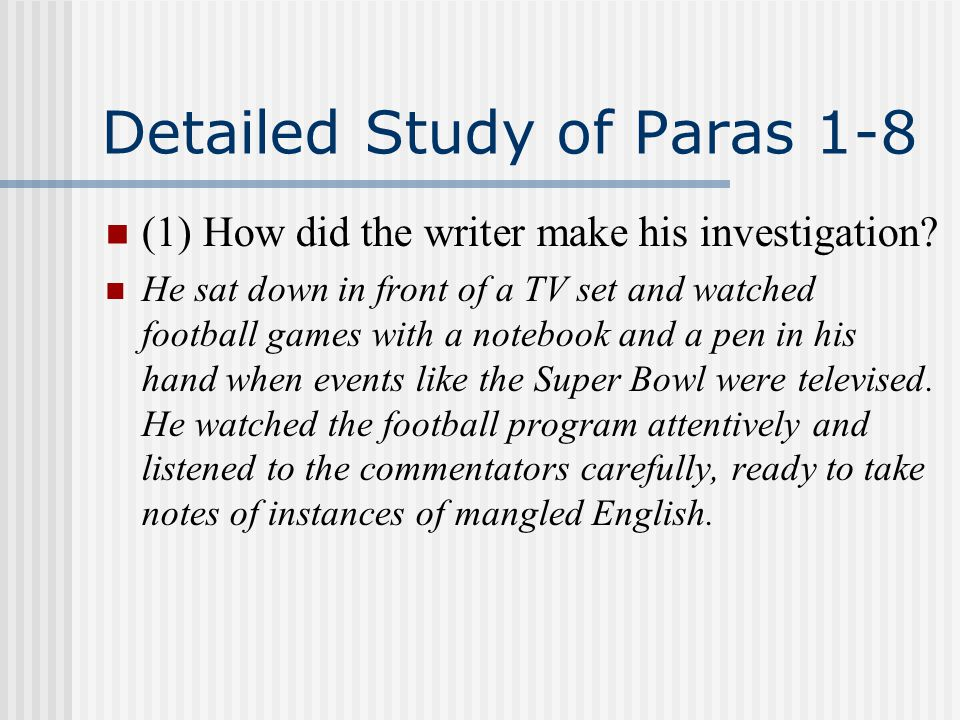 Detailed Study of Paras 1-8 (1) How did the writer make his investigation.