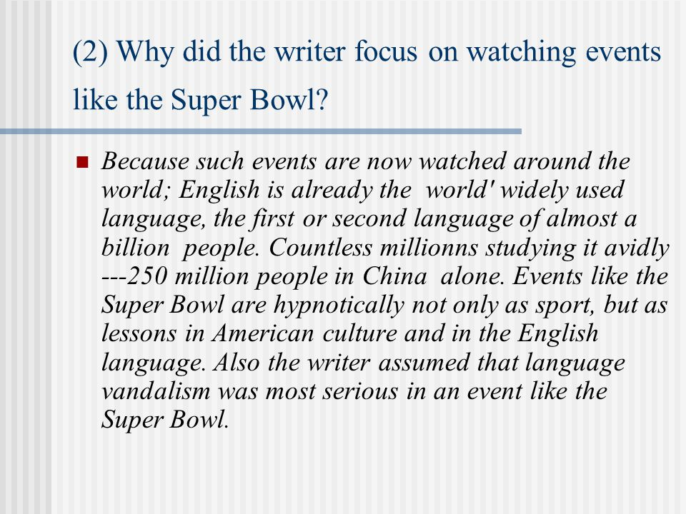 (2) Why did the writer focus on watching events like the Super Bowl.