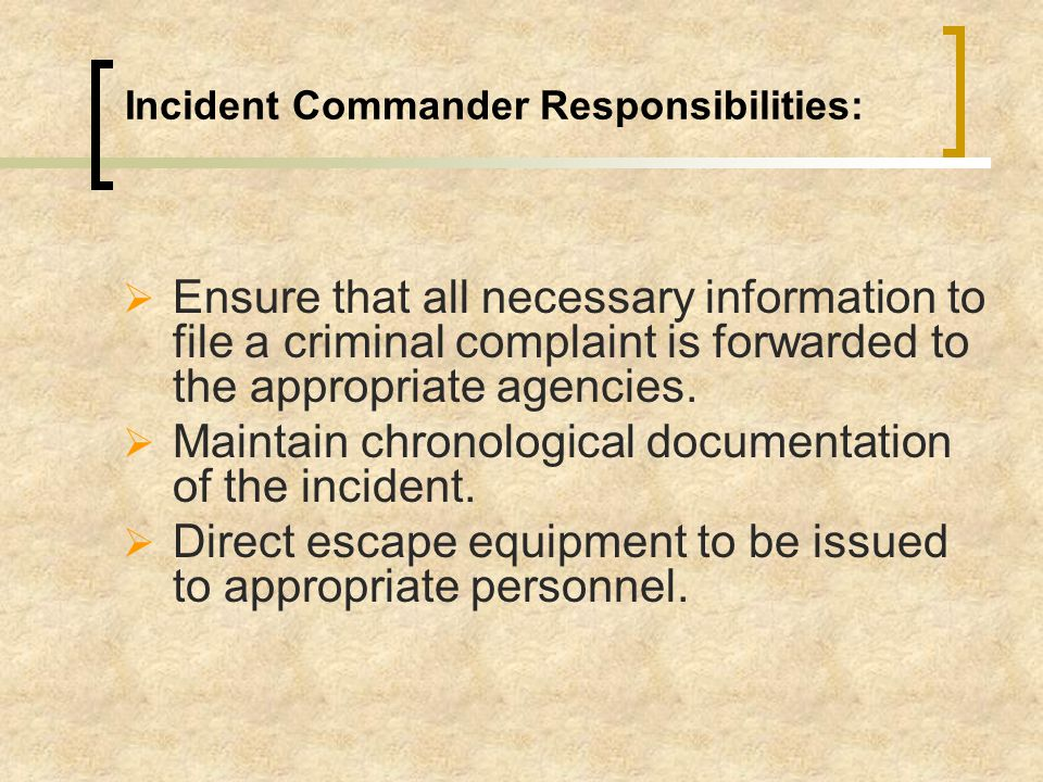Dual Command Phase: Incident Commander –  Assumes overall responsibility for escape and incident-related operations.