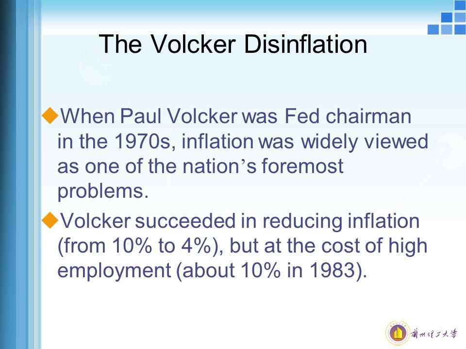 The Volcker Disinflation  When Paul Volcker was Fed chairman in the 1970s, inflation was widely viewed as one of the nation ' s foremost problems. uV