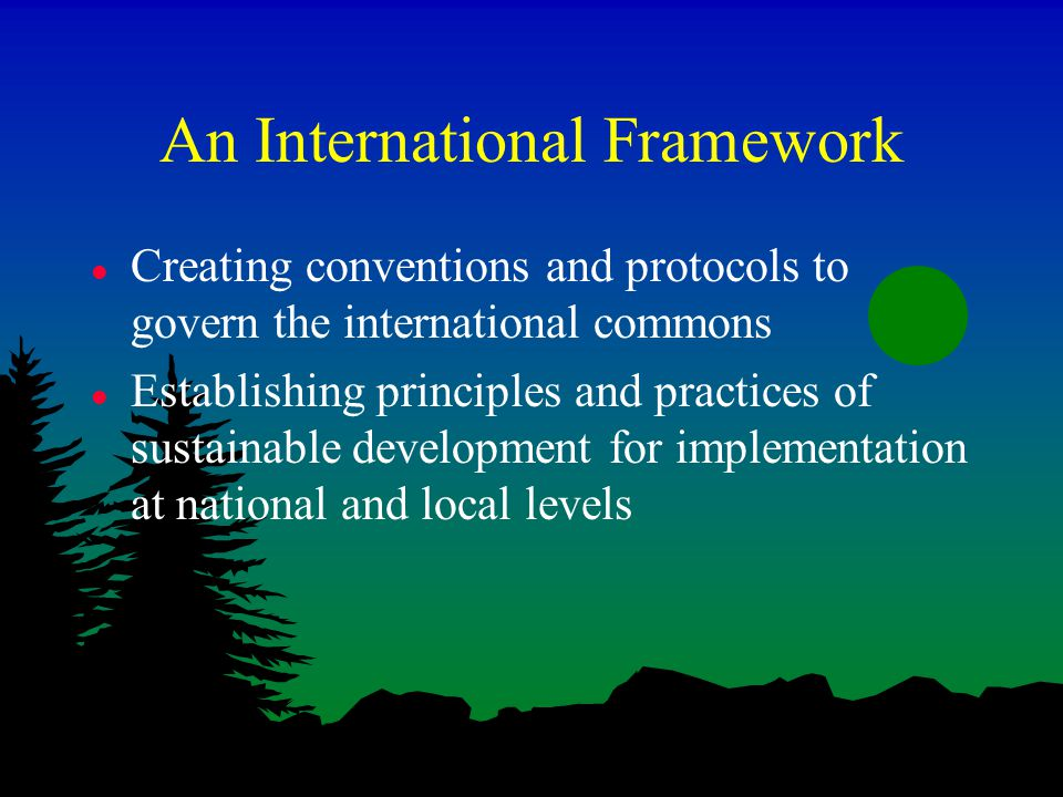 The International Framework: Agenda 21 Preamble l Agenda 21 addresses the pressing problems of today and also aims at preparing the world for the challenges of the next century.