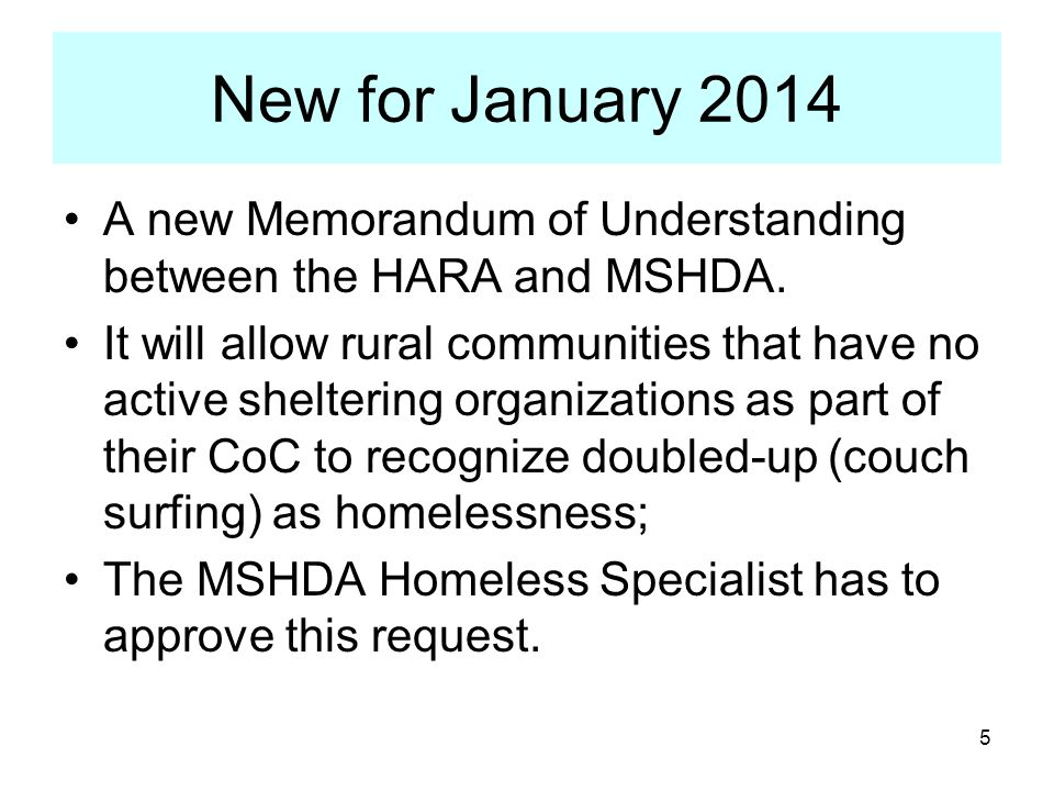 New for January 2014 A new Memorandum of Understanding between the HARA and MSHDA.
