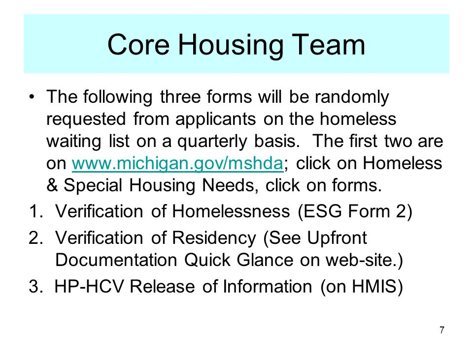 Core Housing Team The following three forms will be randomly requested from applicants on the homeless waiting list on a quarterly basis.
