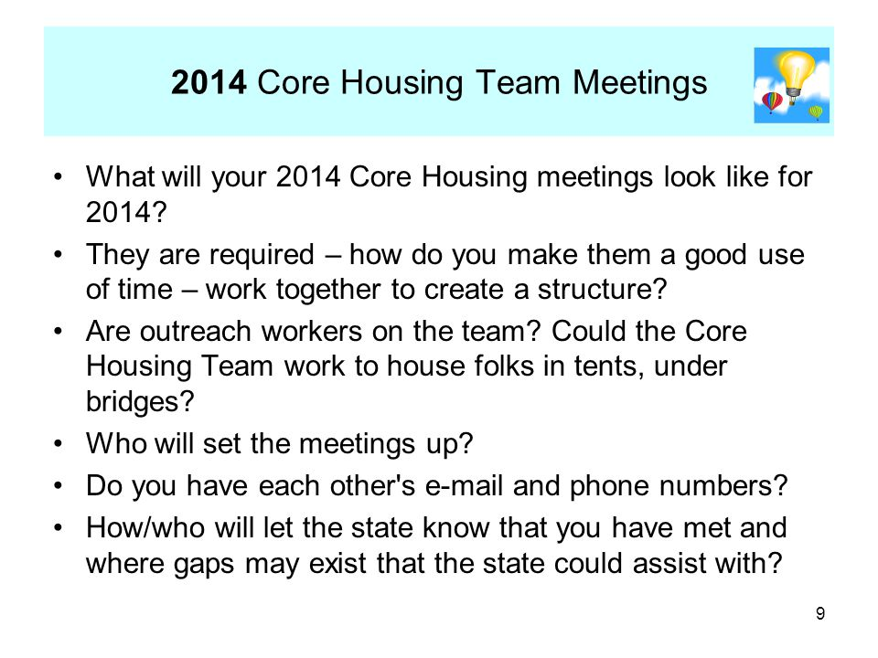 2014 Core Housing Team Meetings What will your 2014 Core Housing meetings look like for 2014.