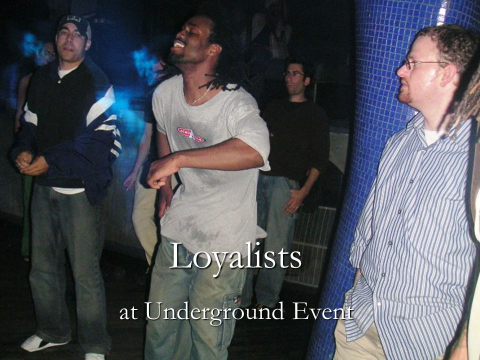 Loyalists at Underground Event