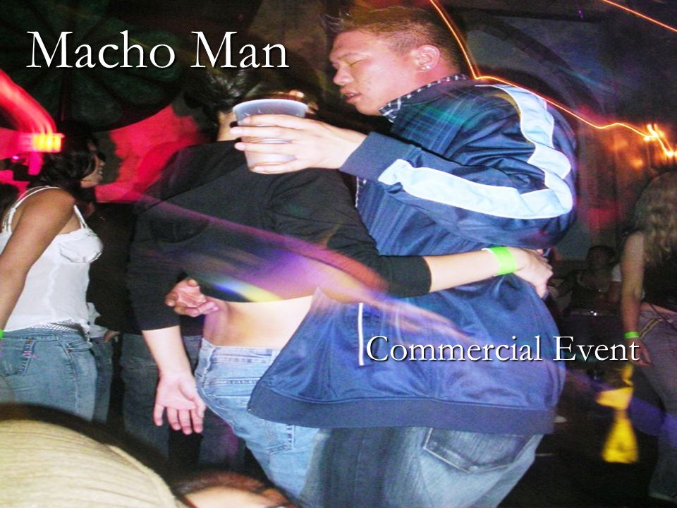 Macho Man Commercial Event