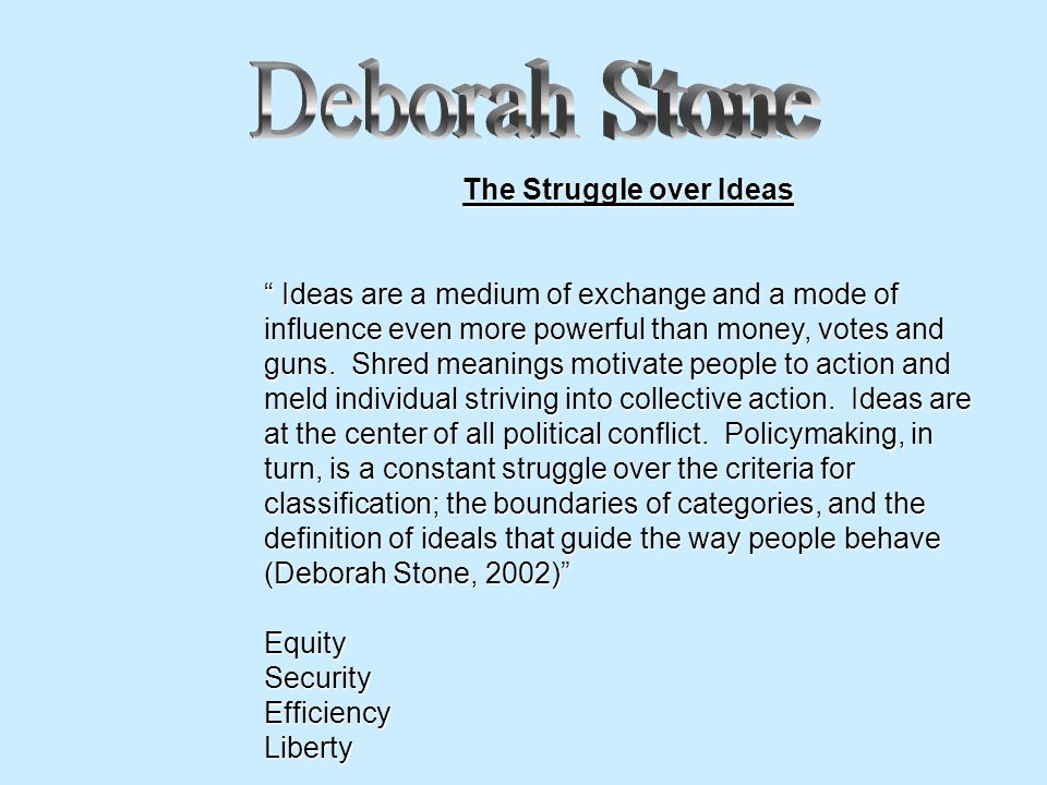 The Struggle over Ideas Ideas are a medium of exchange and a mode of influence even more powerful than money, votes and guns.