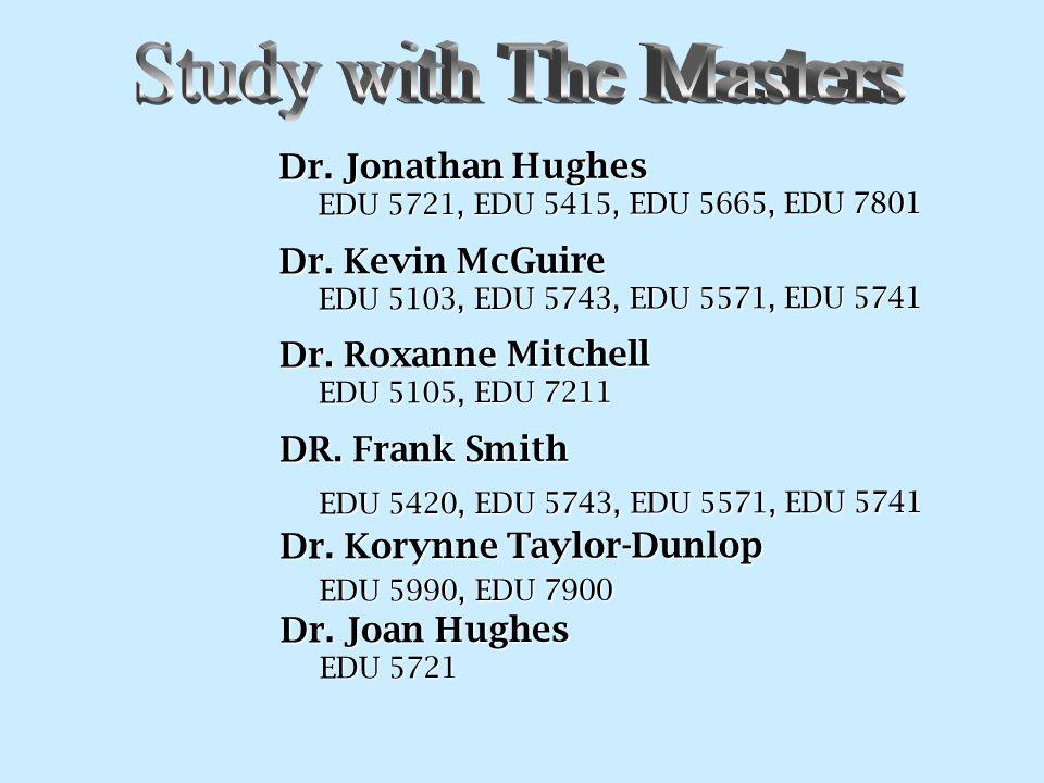 Dr. Jonathan Hughes EDU 5721, EDU 5415, EDU 5665, EDU 7801 Dr.