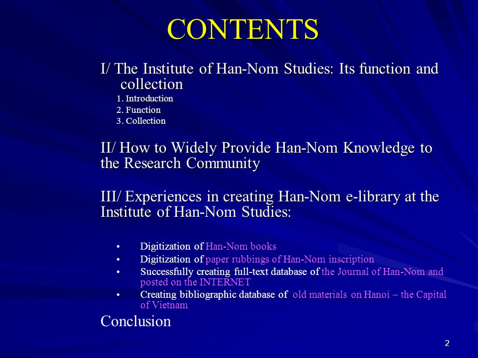 2CONTENTS I/ The Institute of Han-Nom Studies: Its function and collection I/ The Institute of Han-Nom Studies: Its function and collection 1.