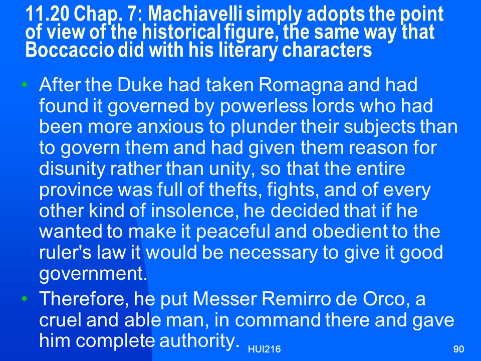 HUI21690 11.20 Chap. 7: Machiavelli simply adopts the point of view of the historical figure, the same way that Boccaccio did with his literary charac