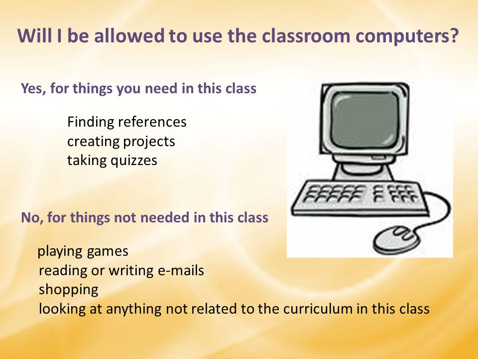 Will I be allowed to use the classroom computers.