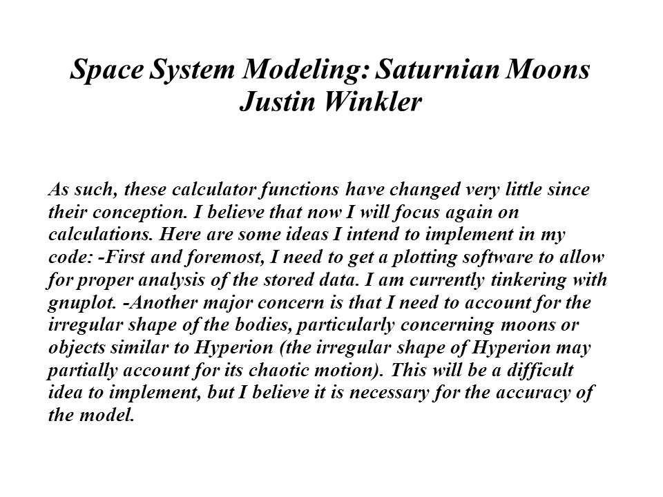 Space System Modeling: Saturnian Moons Justin Winkler As such, these calculator functions have changed very little since their conception.