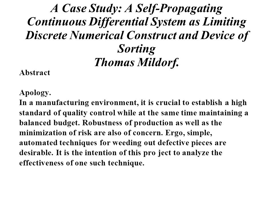 A Case Study: A Self-Propagating Continuous Differential System as Limiting Discrete Numerical Construct and Device of Sorting Thomas Mildorf.