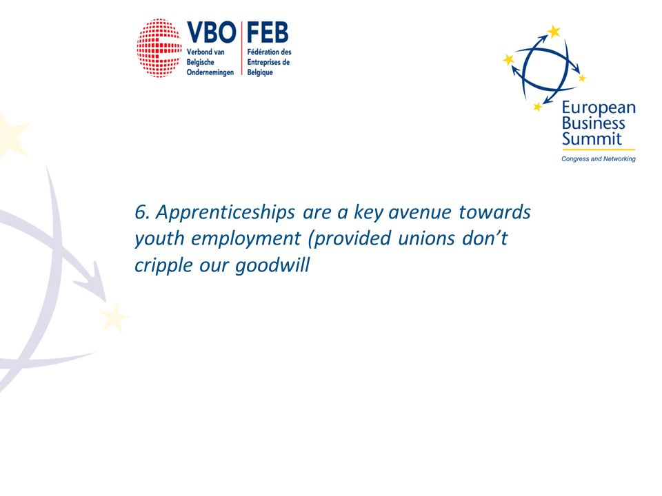 6. Apprenticeships are a key avenue towards youth employment (provided unions don't cripple our goodwill