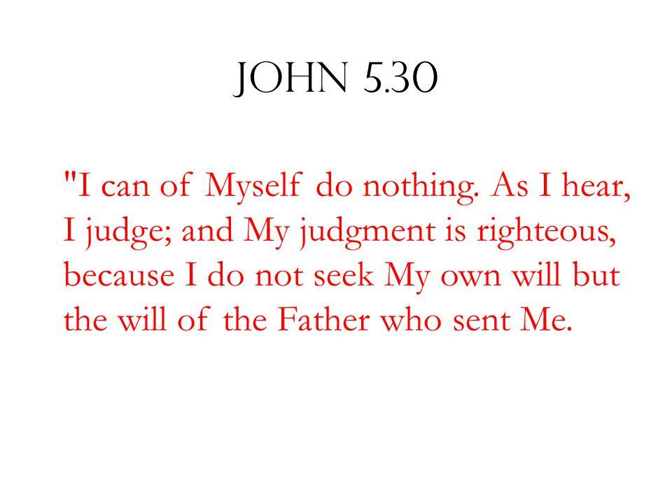 John 5.30